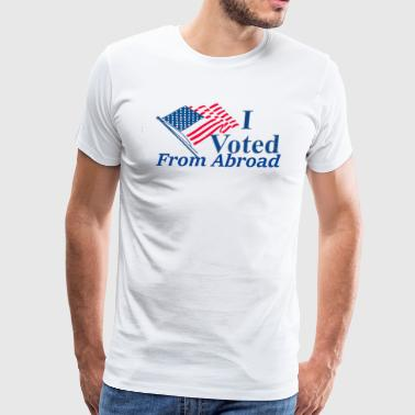I voted from abroad - Men's Premium T-Shirt