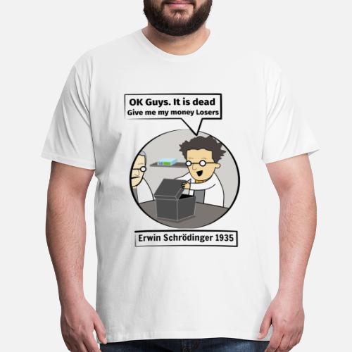 a4c0acbc2 Alive T-Shirts - Schrodinger's cat. Funny Science illustration - Men's  Premium T-. Do you want to edit the design?