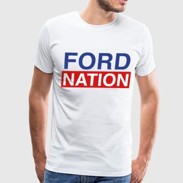 Ford for Mayor; Ford Nation - Men's Premium T-Shirt