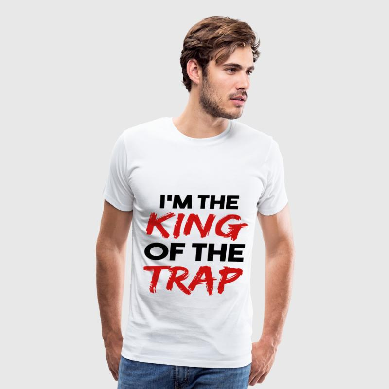 I'm The King Of The Trap - Men's Premium T-Shirt