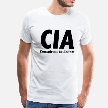 Acronym Joke CIA - Conspiracy in Action - Men's Premium T-Shirt
