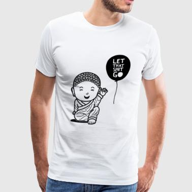 LET THAT SHIT GO - Men's Premium T-Shirt