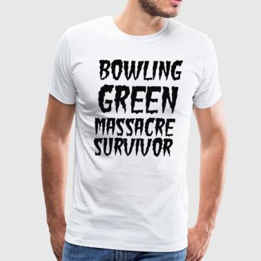 Bowling Green Massacre Survivor - Men's Premium T-Shirt