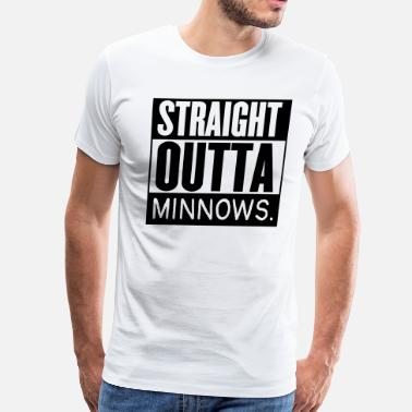 Minnow Straight Outta Minnows Fishing Design - Men's Premium T-Shirt