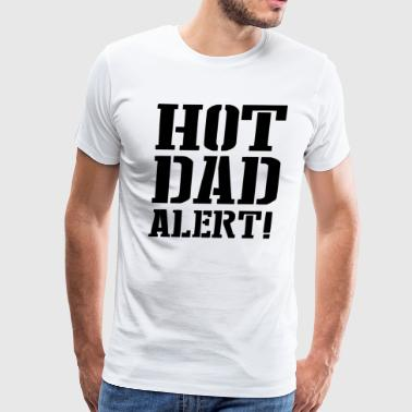 Hot Dad Alert - Men's Premium T-Shirt