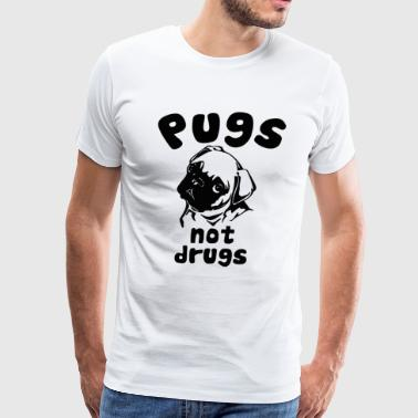 Pugs Not Drugs PUGS NOT DRUGS - Men's Premium T-Shirt