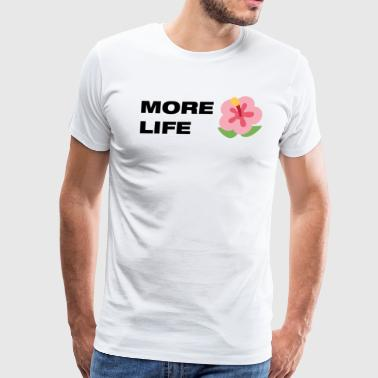 More Life More Life - Men's Premium T-Shirt