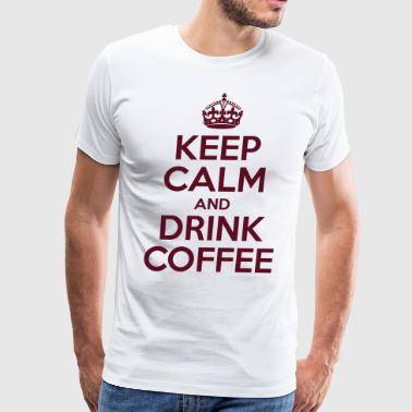 Drink Coffee Meme Keep Calm And Drink Coffee - Men's Premium T-Shirt
