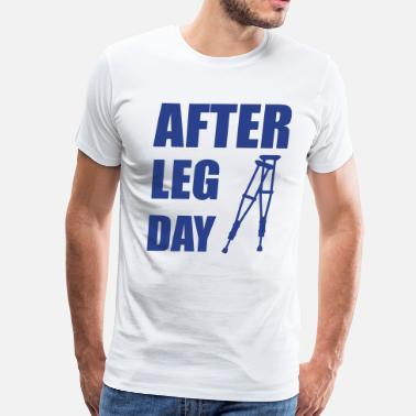 Crutches Funny After Leg Day Crutches Funny Fitness - Men's Premium T-Shirt