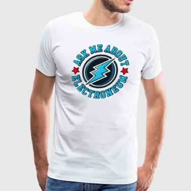 Ask Me About Electroneum T-Shirt - Men's Premium T-Shirt