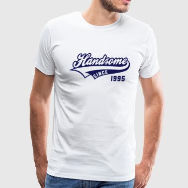 Handsome since 1995 Birthday Anniversary Design - Men's Premium T-Shirt