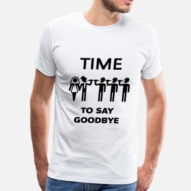 Farewell Time To Say Goodbye (Drinking Team Groom) - Men's Premium T-Shirt