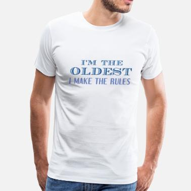 Oldest Middle Youngest I'm The Oldest - Men's Premium T-Shirt