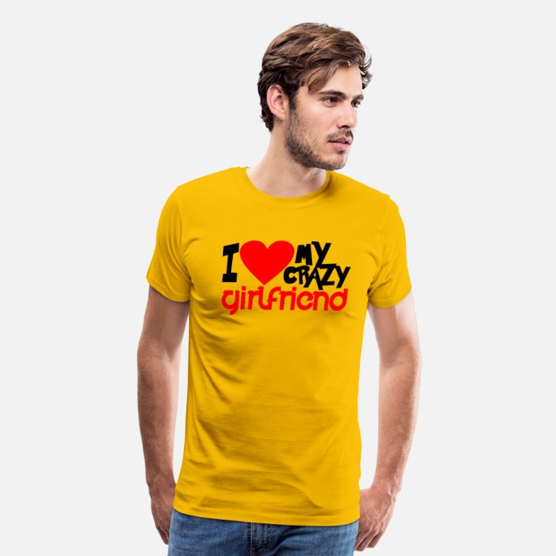 b83aff9e07 I Love My Crazy Girlfriend - Couple - Man Men's Premium T-Shirt |  Spreadshirt