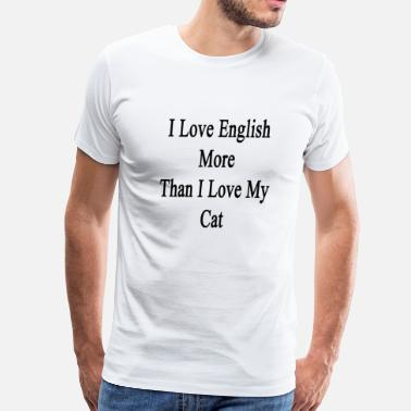 I Love Animals More Than People I Love English More Than - Men's Premium T-Shirt