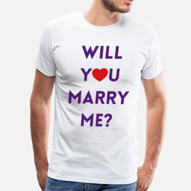 Marry Will You Marry Me? - Men's Premium T-Shirt