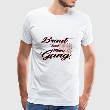 Bride and My Gang - Men's Premium T-Shirt