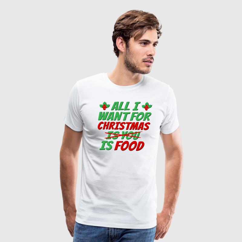 All I want for Christmas is food - Men's Premium T-Shirt