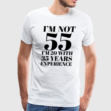 55th Birthday 55th Birthday I'm Not 55 - Men's Premium T-Shirt