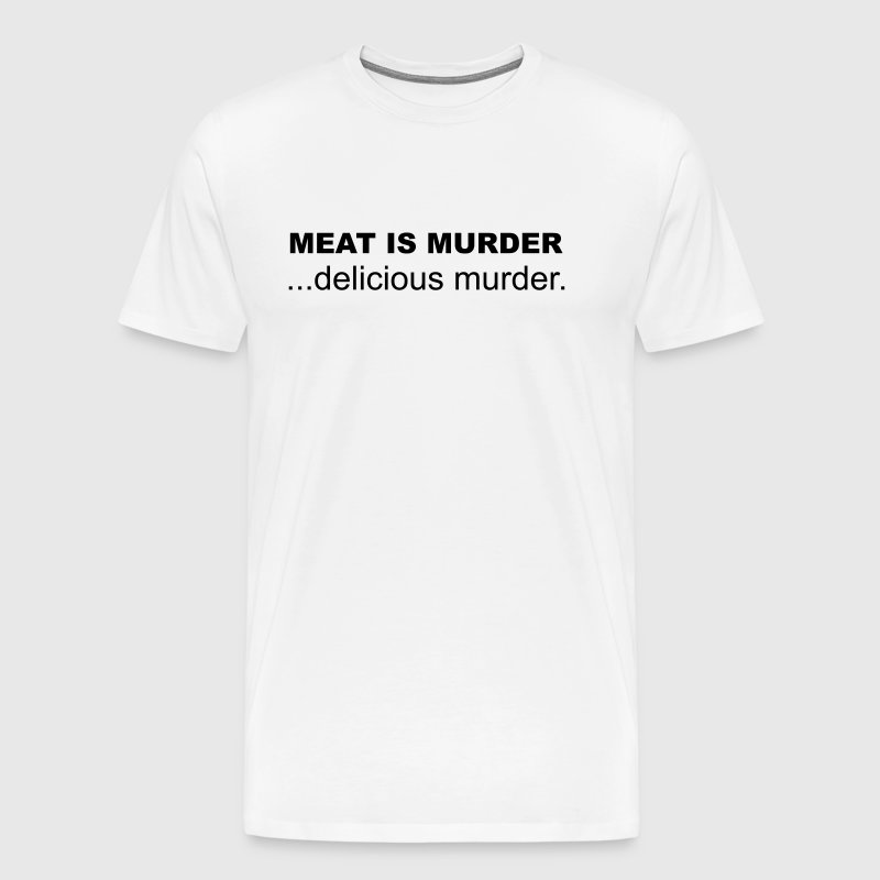 Meat is Murder, Delicious Murder - Men's Premium T-Shirt