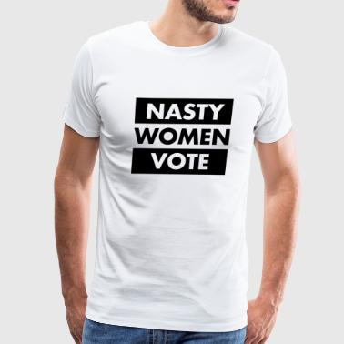 Nasty Woman Vote - Men's Premium T-Shirt