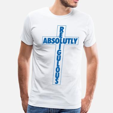 Contemporary Absolutely Religulous by Tai's Tees - Men's Premium T-Shirt