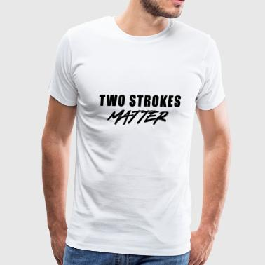 2 Stroke Matters MX Motocross Dirt Bike Gift idea - Men's Premium T-Shirt