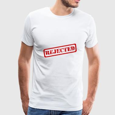 Rejected! - Men's Premium T-Shirt