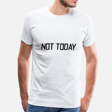 Monday not today - Men's Premium T-Shirt