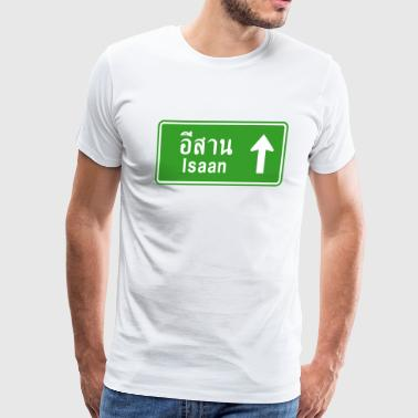 Isaan, Thailand / Highway Road Traffic Sign - Men's Premium T-Shirt