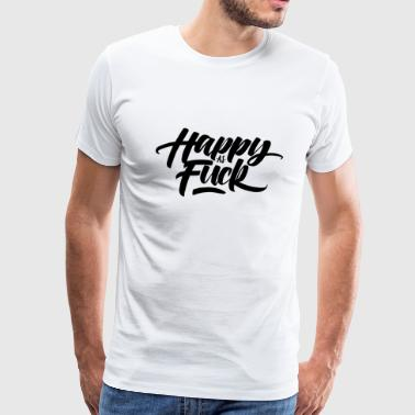 happy as fuck - Men's Premium T-Shirt