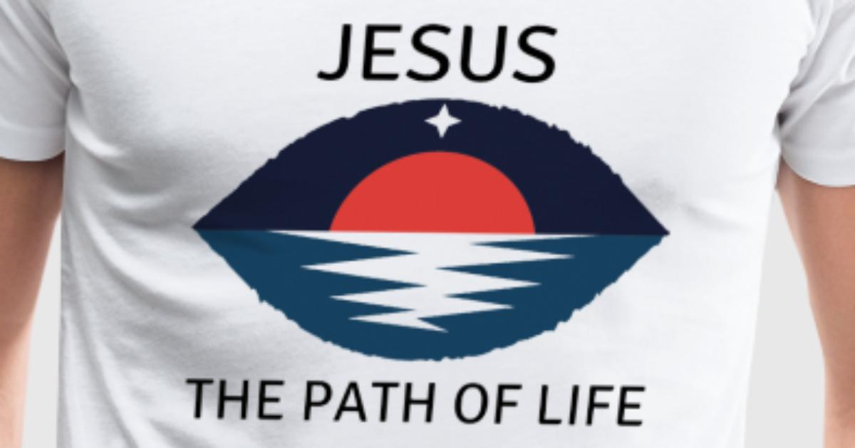 Jesus The Path Of Life By Spreadshirt