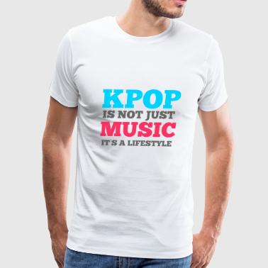 KPOP IS NOT JUST MUSIC, IT'S A LIFESTYLE - Men's Premium T-Shirt