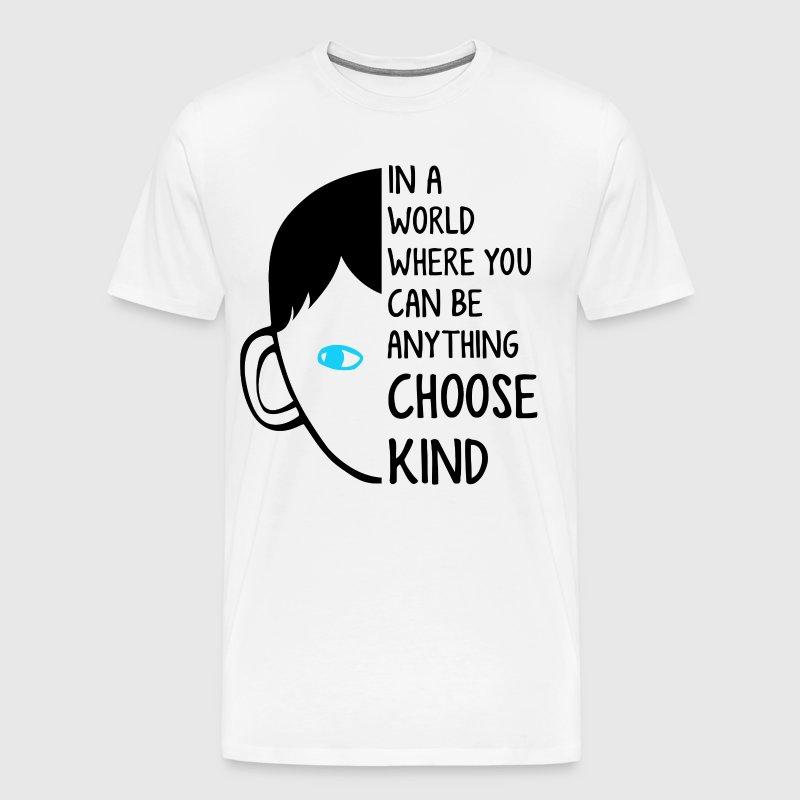 In a world where you can be anything choose kind - Men's Premium T-Shirt