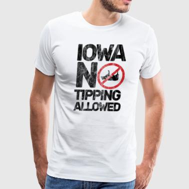 Iowa No Tipping Allowed Funny Cow Joke Sarcastic Black Distressed - Men's Premium T-Shirt