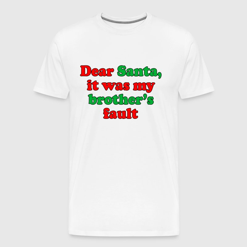 dear_santa_it_was_my_brothers_fault_m - Men's Premium T-Shirt