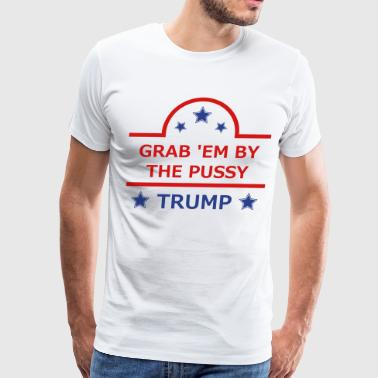 Grab Em By The Pussy Trump Grab 'Em By The Pussy - Men's Premium T-Shirt