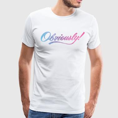 Obviously OBVIOUSLY in OMBRE - Men's Premium T-Shirt