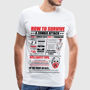 How To Survive How to survive a zombie attack - Men's Premium T-Shirt