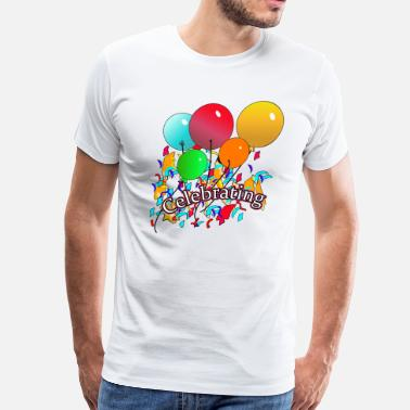 Celebration Celebrating,Birthday,Anniversary,Birth T-shirts  - Men's Premium T-Shirt