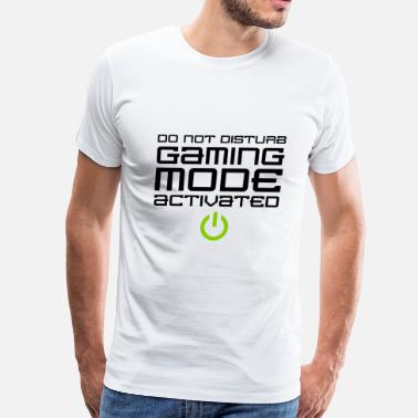 Gaming Mode Activated Do Not Disturb Gaming Mode Activated - Men's Premium T-Shirt