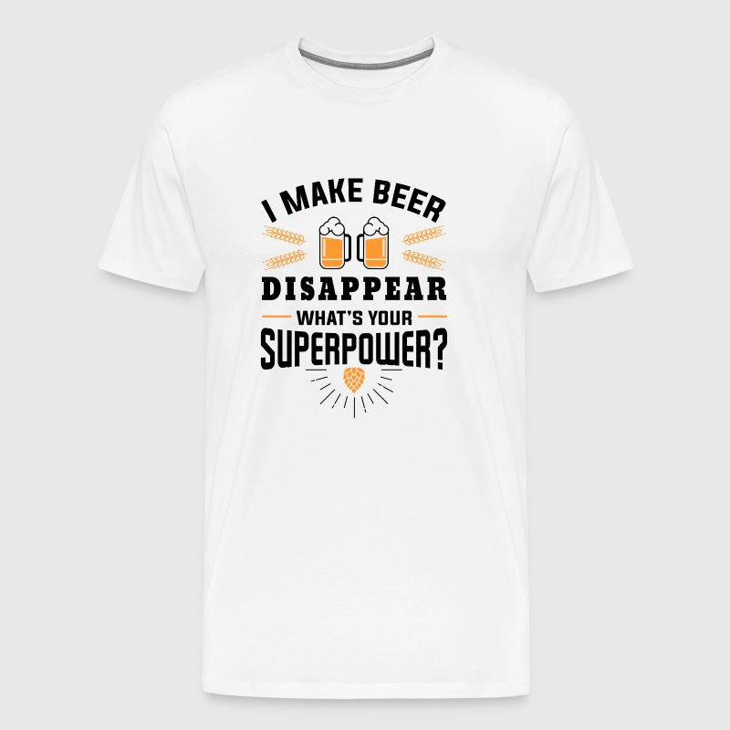 I make beer disappear what´s your superpower? - Men's Premium T-Shirt