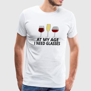 At My Age I Need Glasses - Men's Premium T-Shirt