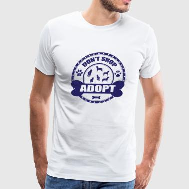 Dont Shop Adopt Pet Rescue Adoption - Men's Premium T-Shirt