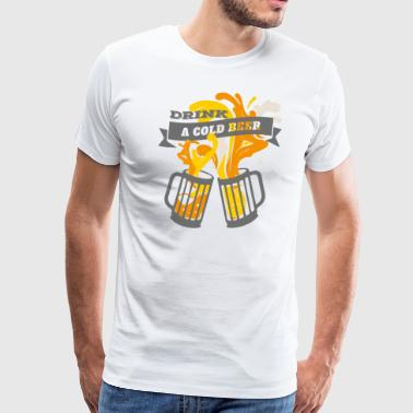 Drink a Cold Beer Oktoberfest Beerfest Design - Men's Premium T-Shirt