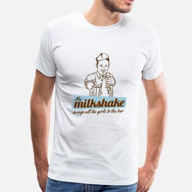 Milkshake My Milkshake brings all the girls to the bar | Orange M. Co. - Men's Premium T-Shirt