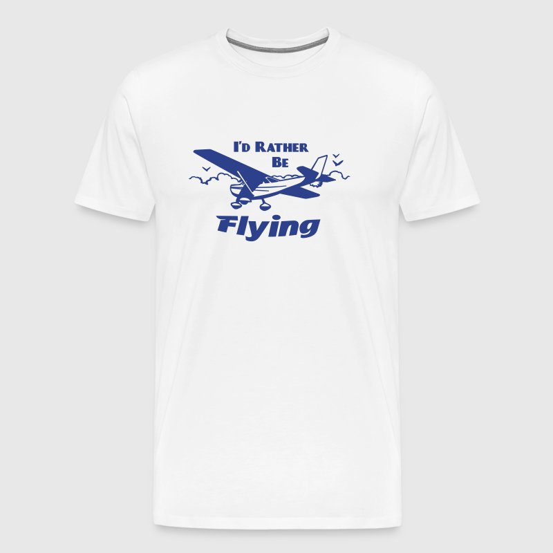 I'd Rather Be Flying - Men's Premium T-Shirt