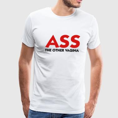 Ass: The other Vagina! - Men's Premium T-Shirt