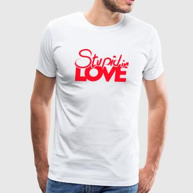 Stupid in Love - Men's Premium T-Shirt