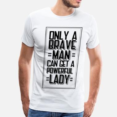 Brave Woman Brave Man - Men's Premium T-Shirt